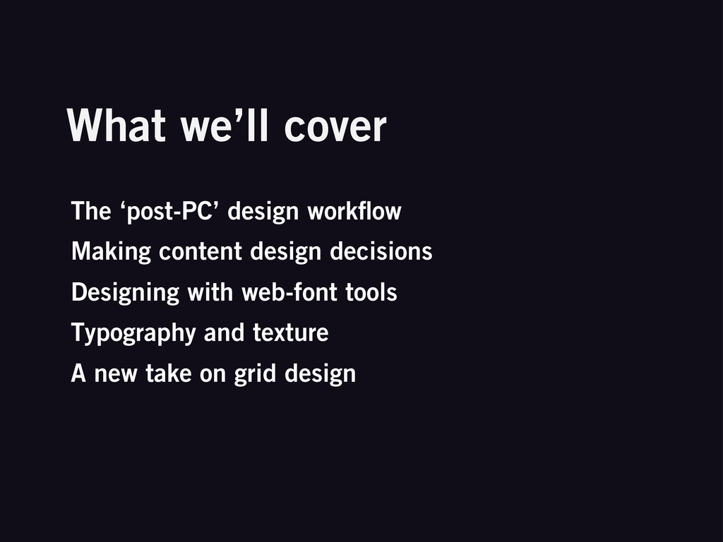 What we'll cover The 'post-PC' design workflow M...