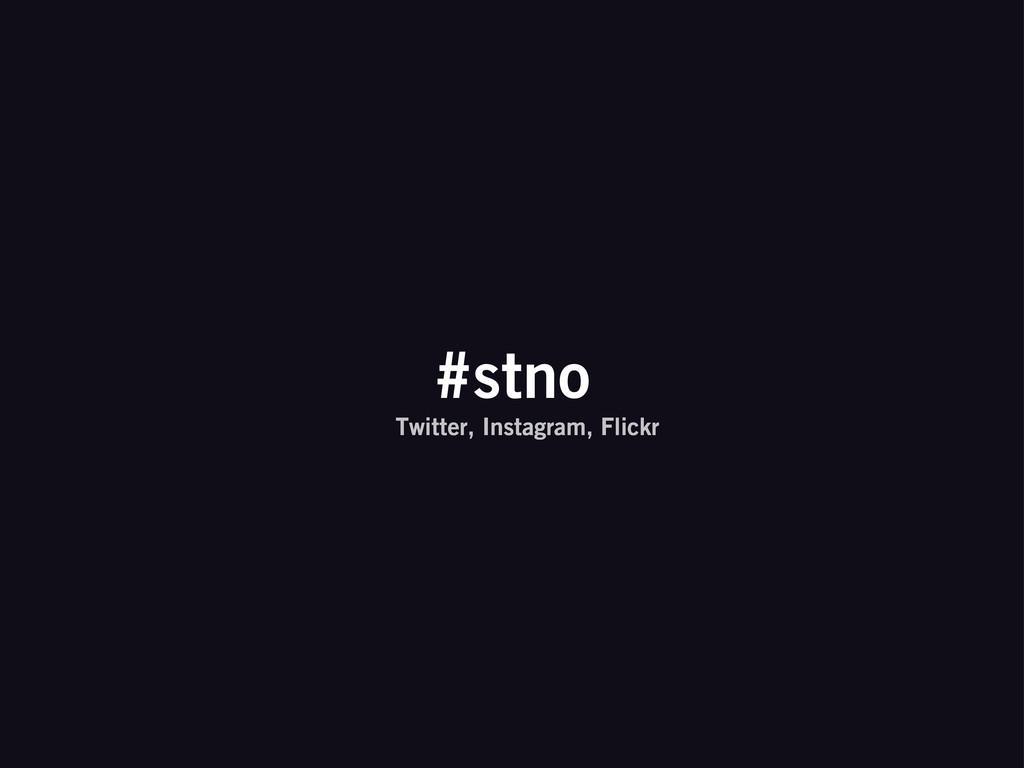 #stno Twitter, Instagram, Flickr