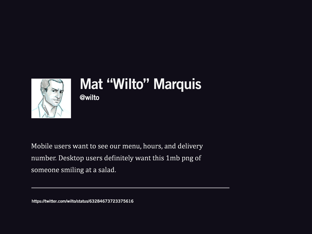 """Mat """"Wilto"""" Marquis Mobile%users%want%to%see%ou..."""