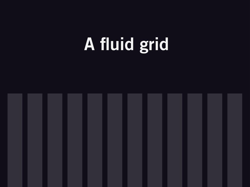 A fluid grid