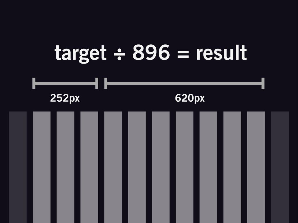 target ÷ 896 = result 252px 620px