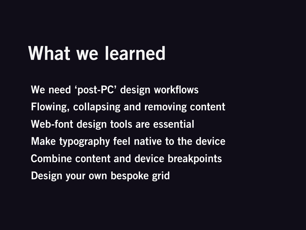 What we learned We need 'post-PC' design workflo...