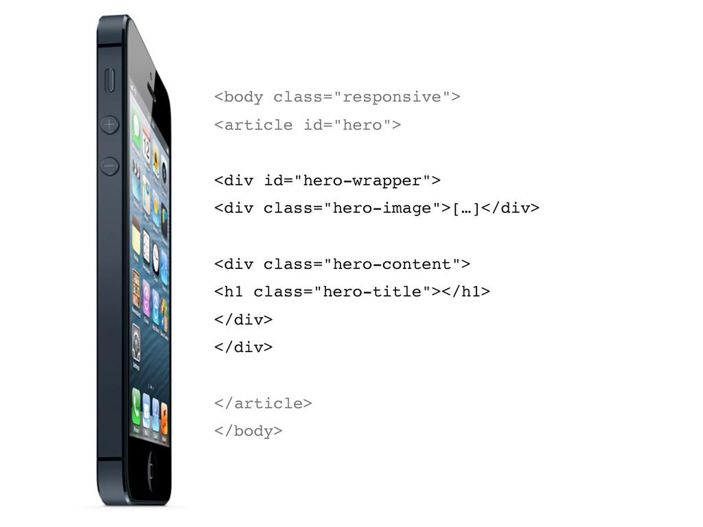 "<body class=""responsive""> <article id=""hero""> <..."