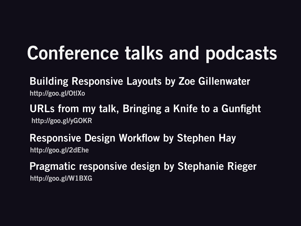 Conference talks and podcasts URLs from my talk...