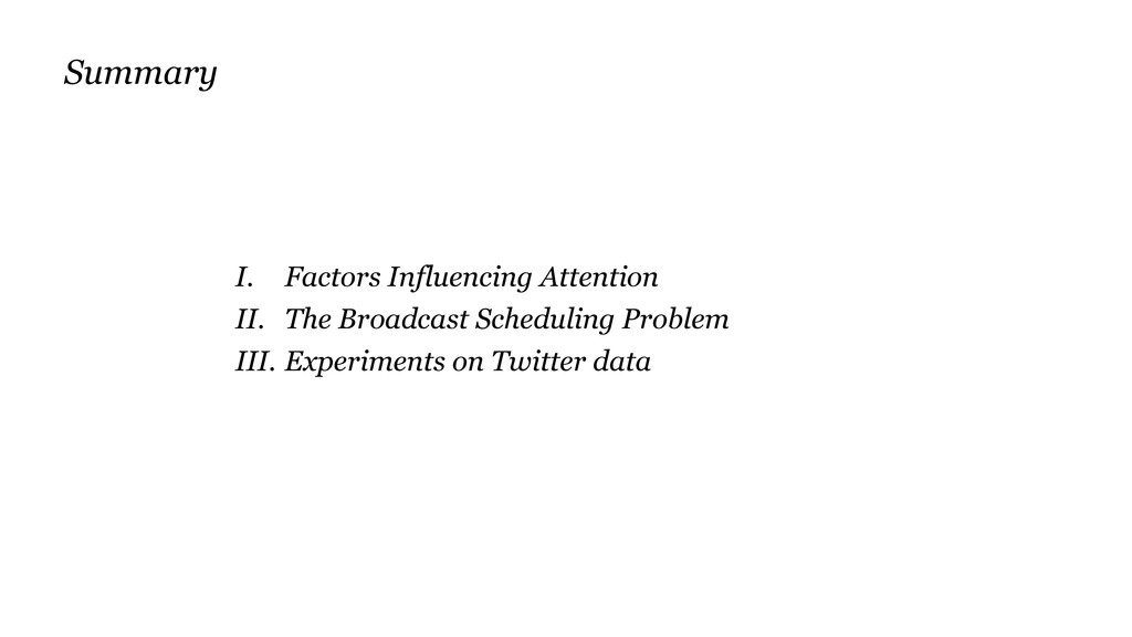 I. Factors Influencing Attention II. The Broadc...