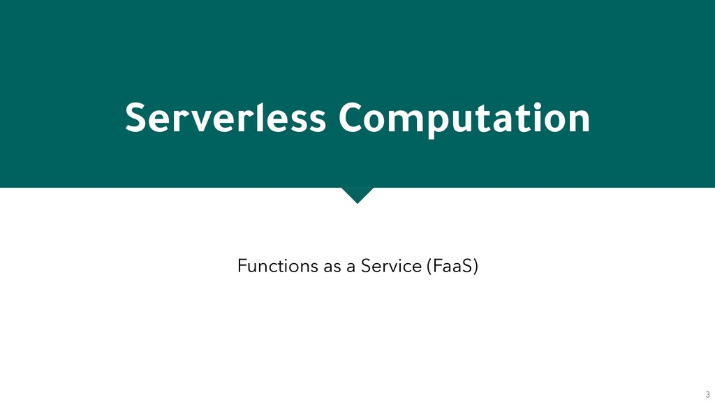 Serverless Computation Functions as a Service (...