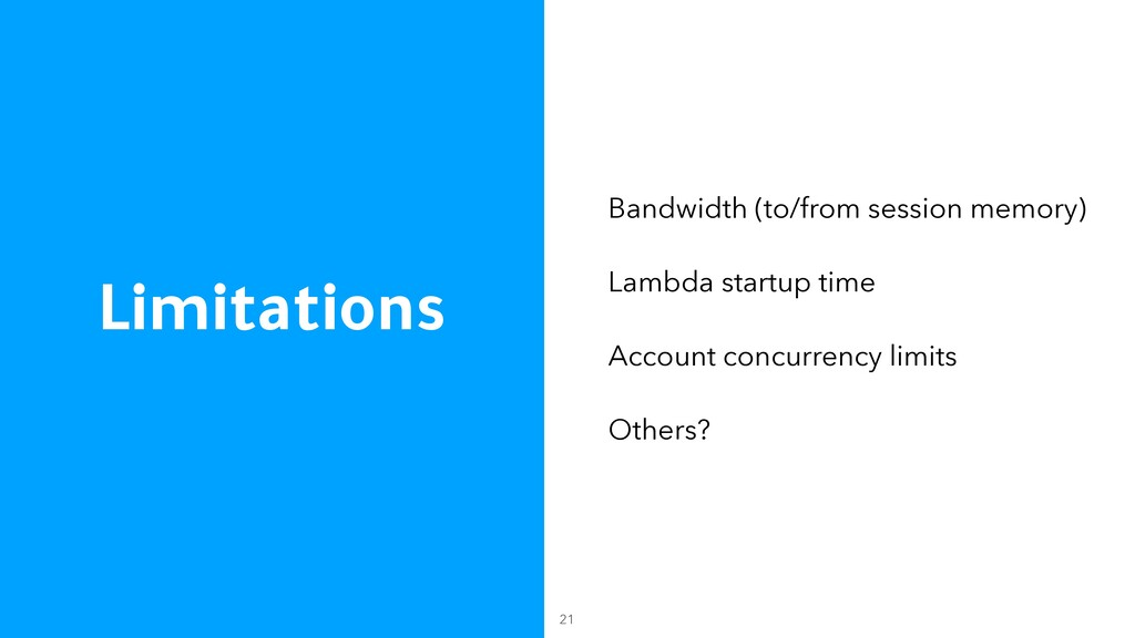 Limitations Bandwidth (to/from session memory) ...