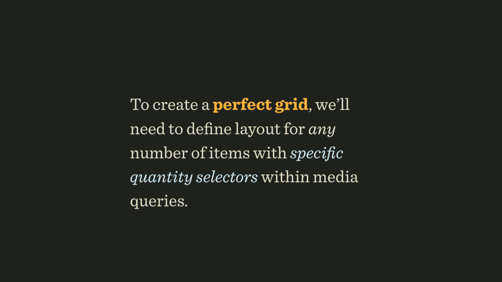 To create a perfect grid, we'll need to define l...