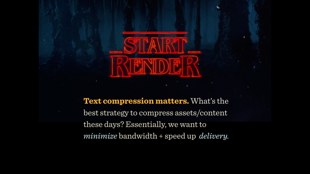 Text compression matters. What's the best strat...