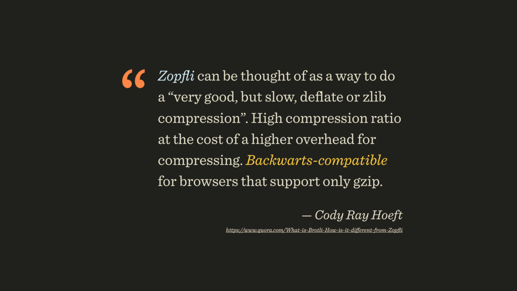 """ Zopfli can be thought of as a way to do a ""ver..."