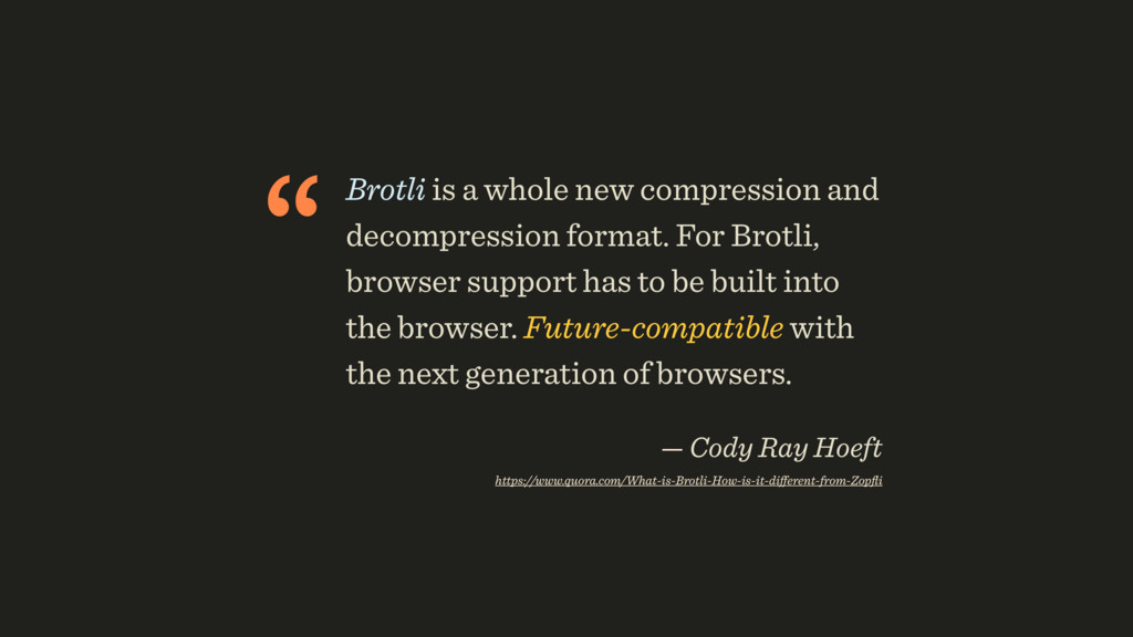 """ Brotli is a whole new compression and decompr..."