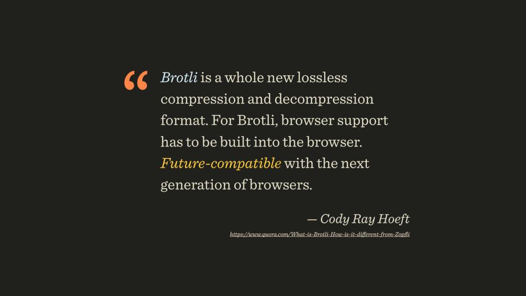 """ Brotli is a whole new lossless compression an..."