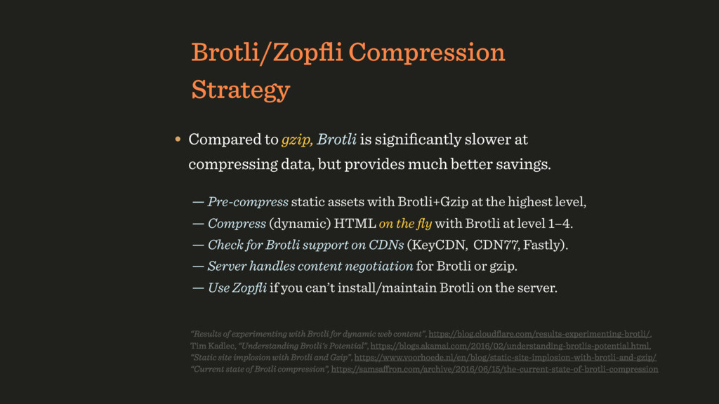 Brotli/Zopfli Compression Strategy • Compared to...