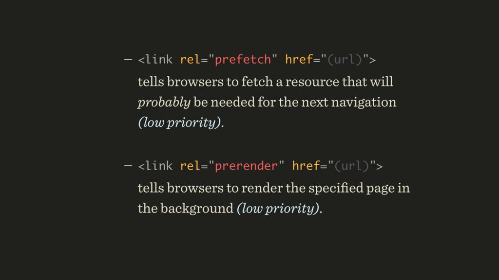 """— <link rel=""""prefetch"""" href=""""(url)"""">  tells b..."""