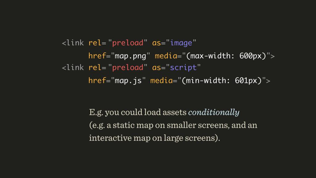 """<link rel= """"preload"""" as=""""image"""" href=""""map.png""""..."""