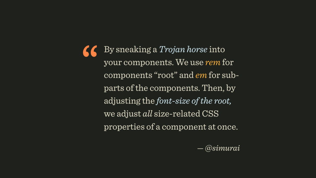"""By sneaking a Trojan horse into your component..."