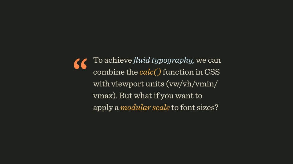 """To achieve fluid typography, we can combine the..."