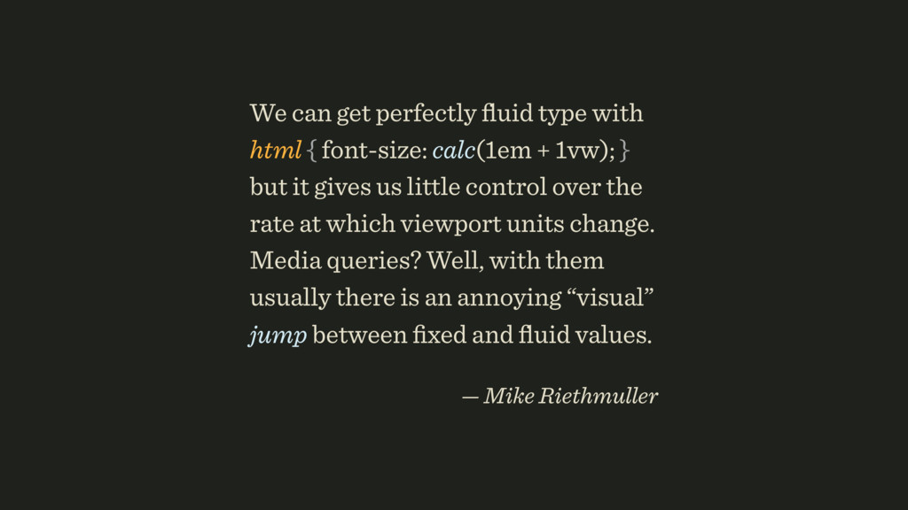 We can get perfectly fluid type with