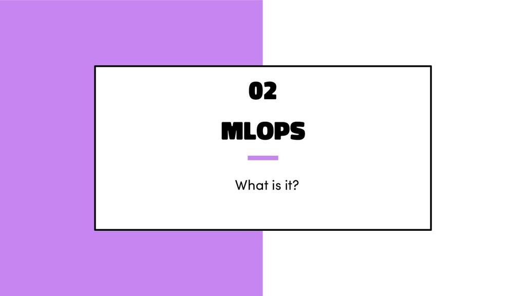 MLOps What is it? 02