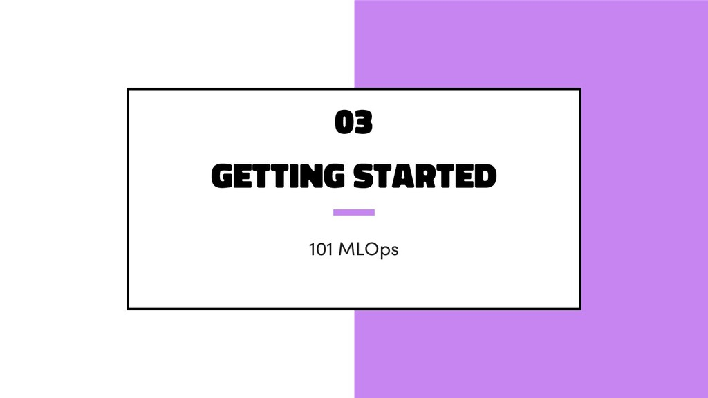 Getting started 101 MLOps 03