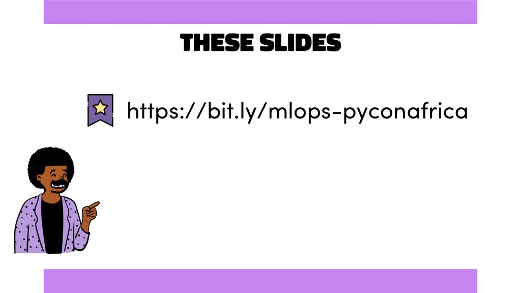 These slides https://bit.ly/mlops-pyconafrica