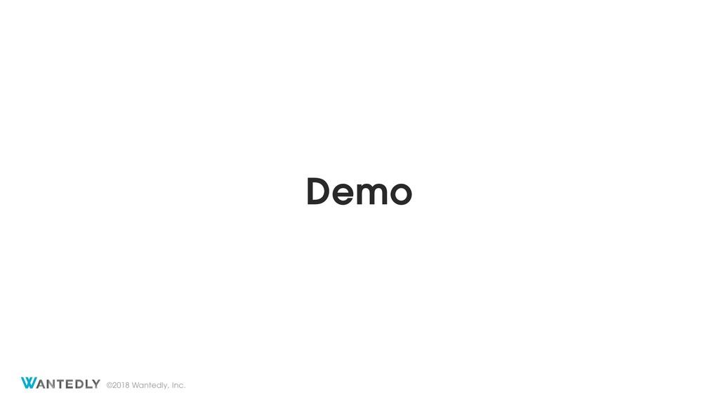 ©2018 Wantedly, Inc. Demo