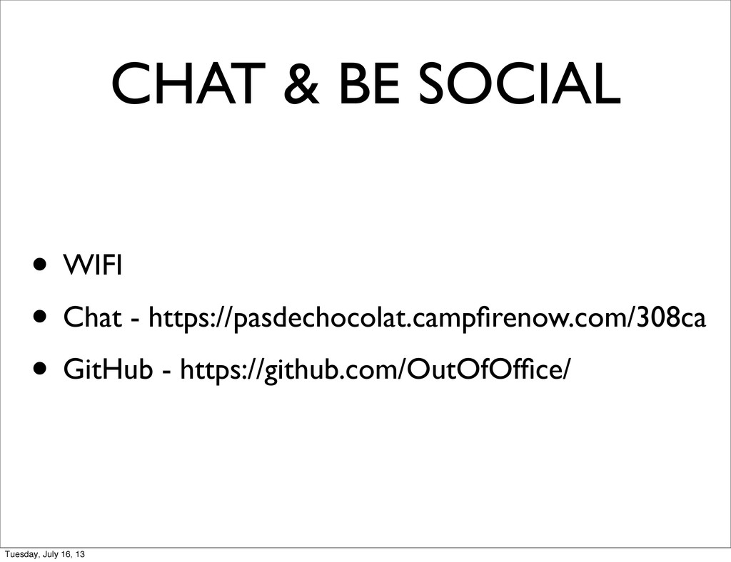 • WIFI • Chat - https://pasdechocolat.campfireno...