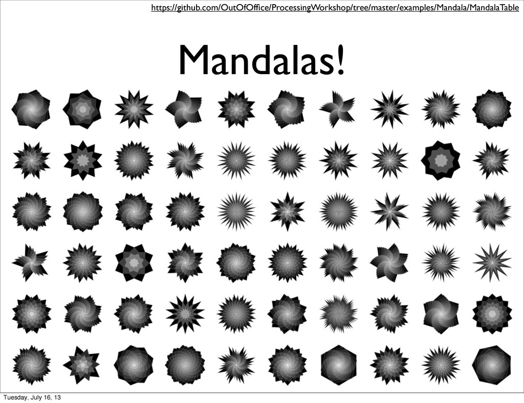 Mandalas! https://github.com/OutOfOffice/Process...