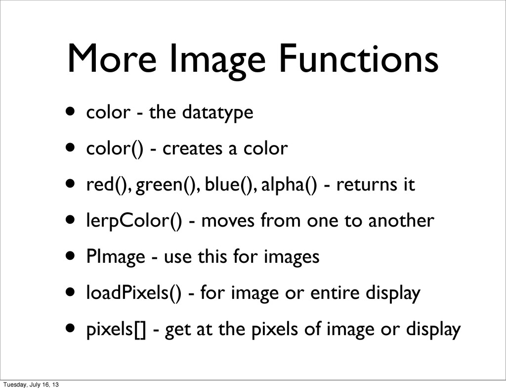 More Image Functions • color - the datatype • c...
