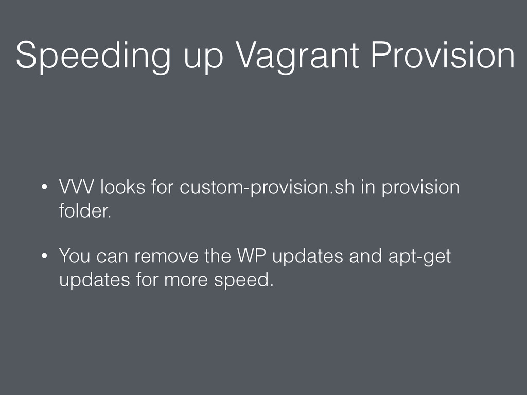 Speeding up Vagrant Provision • VVV looks for c...
