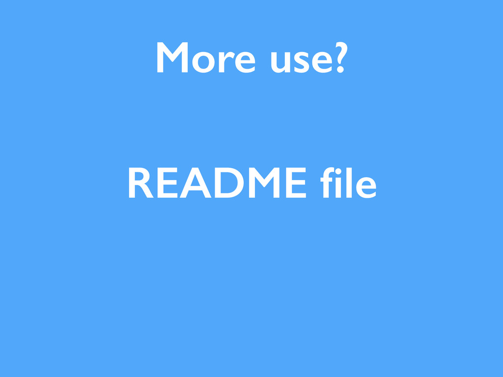 More use? README file