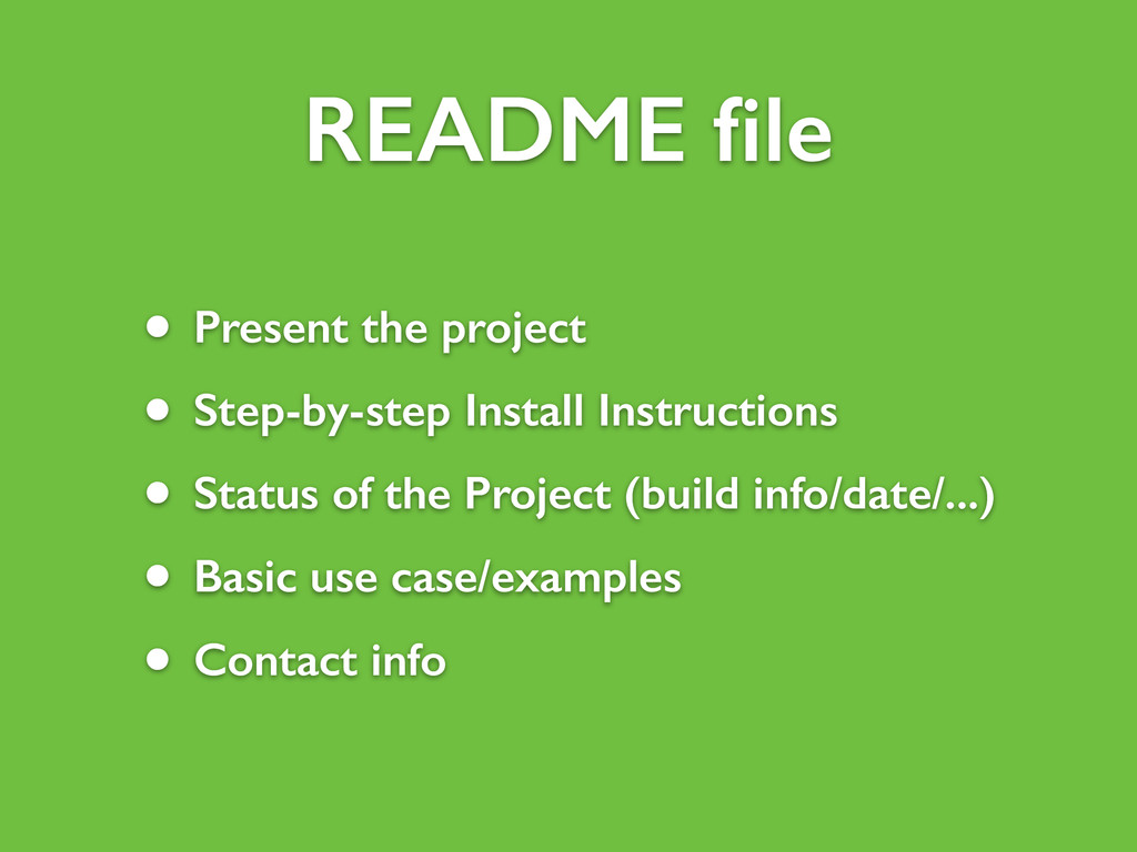 README file • Present the project • Step-by-step...