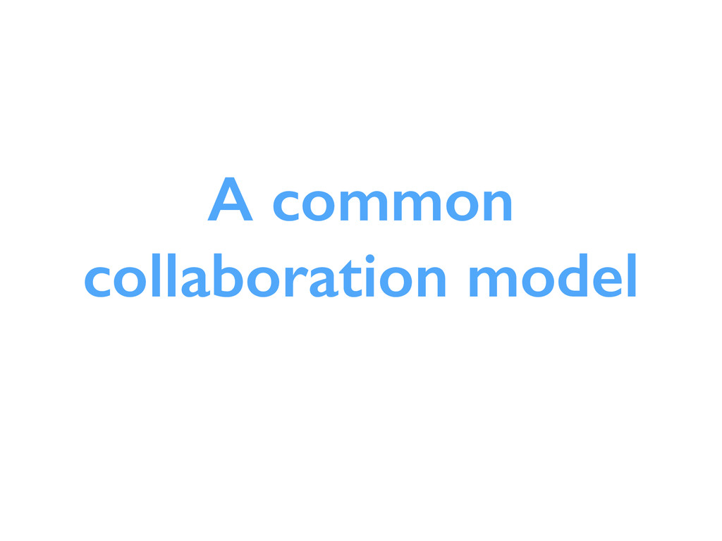 A common collaboration model