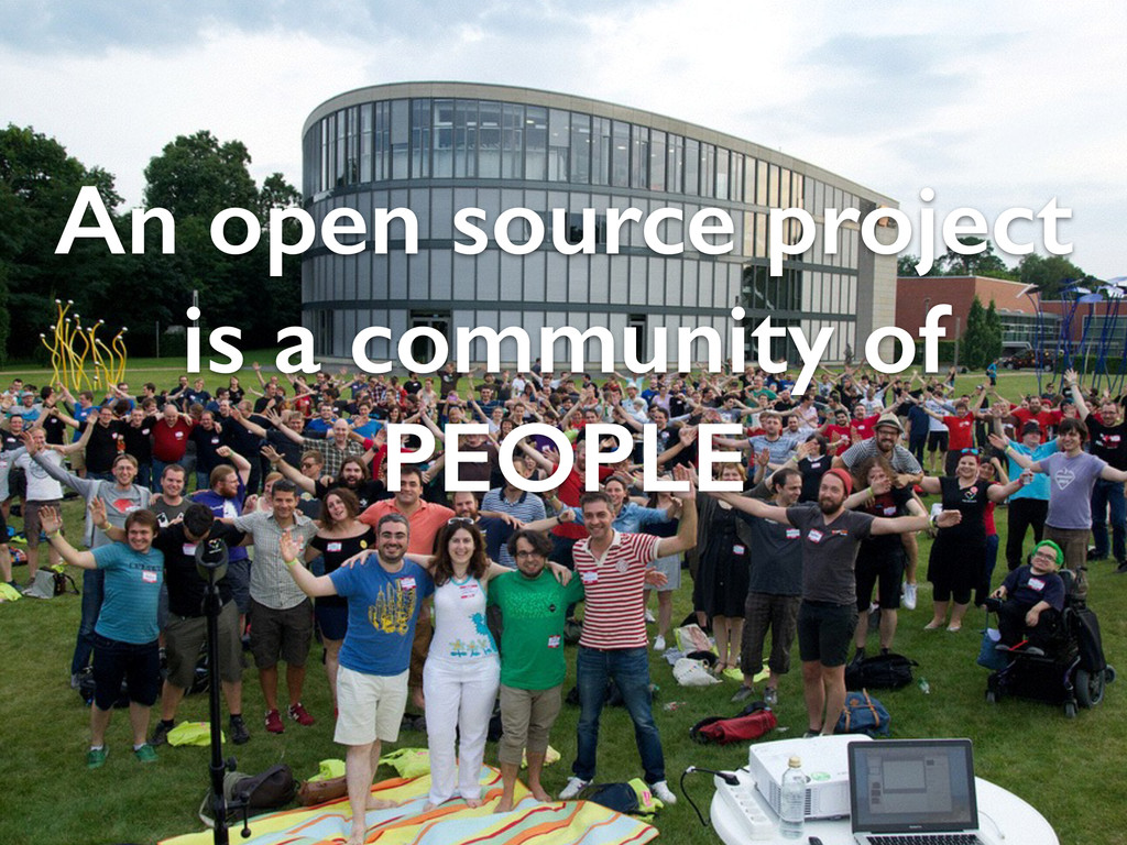 An open source project is a community of PEOPLE