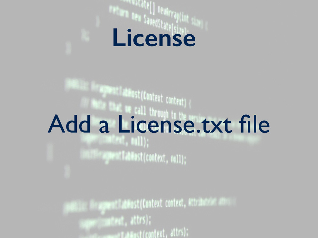 License Add a License.txt file