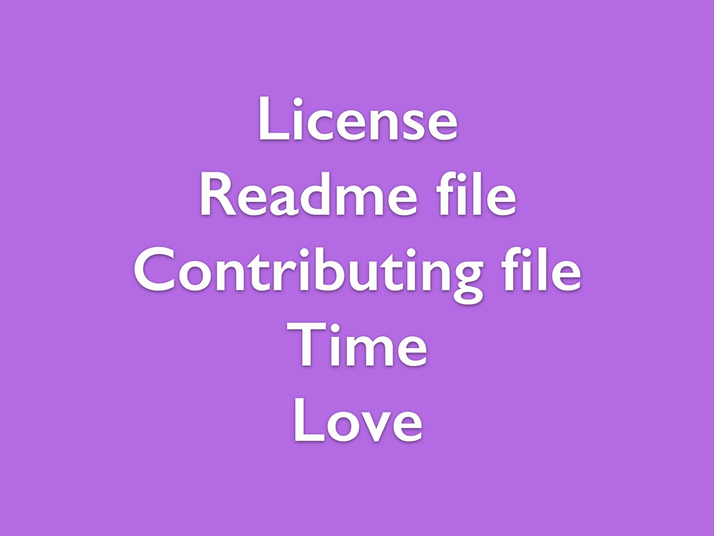 License Readme file Contributing file Time Love