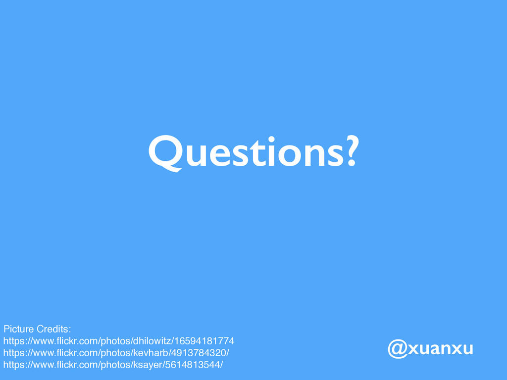 Questions? @xuanxu Picture Credits: https://www...