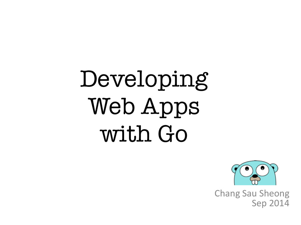 Developing Web Apps with Go Chang Sau She...