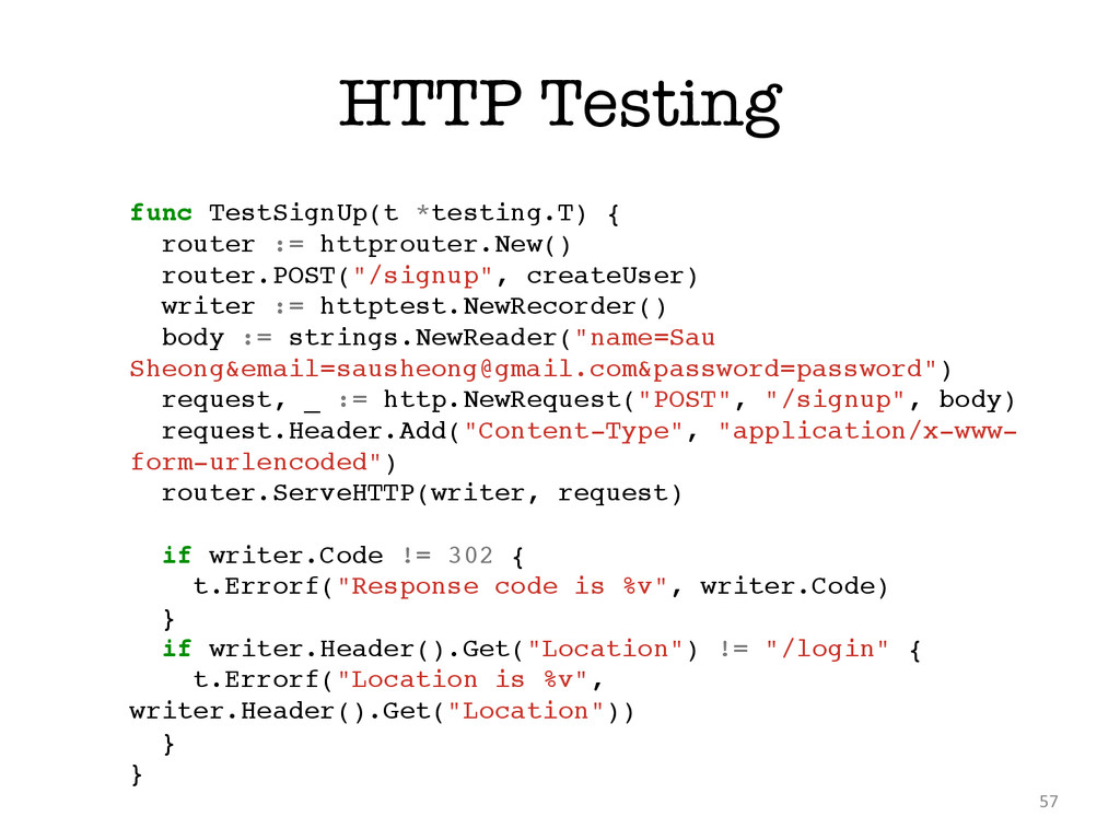 HTTP Testing 57 func TestSignUp(t *testing.T) {...