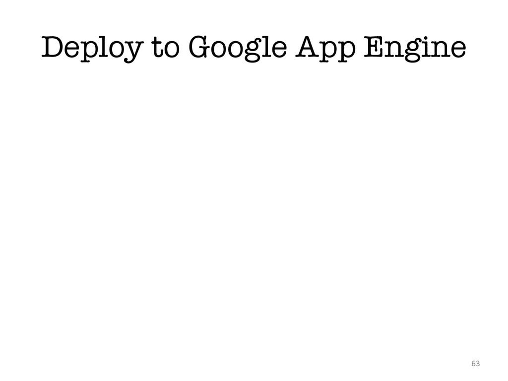 Deploy to Google App Engine 63