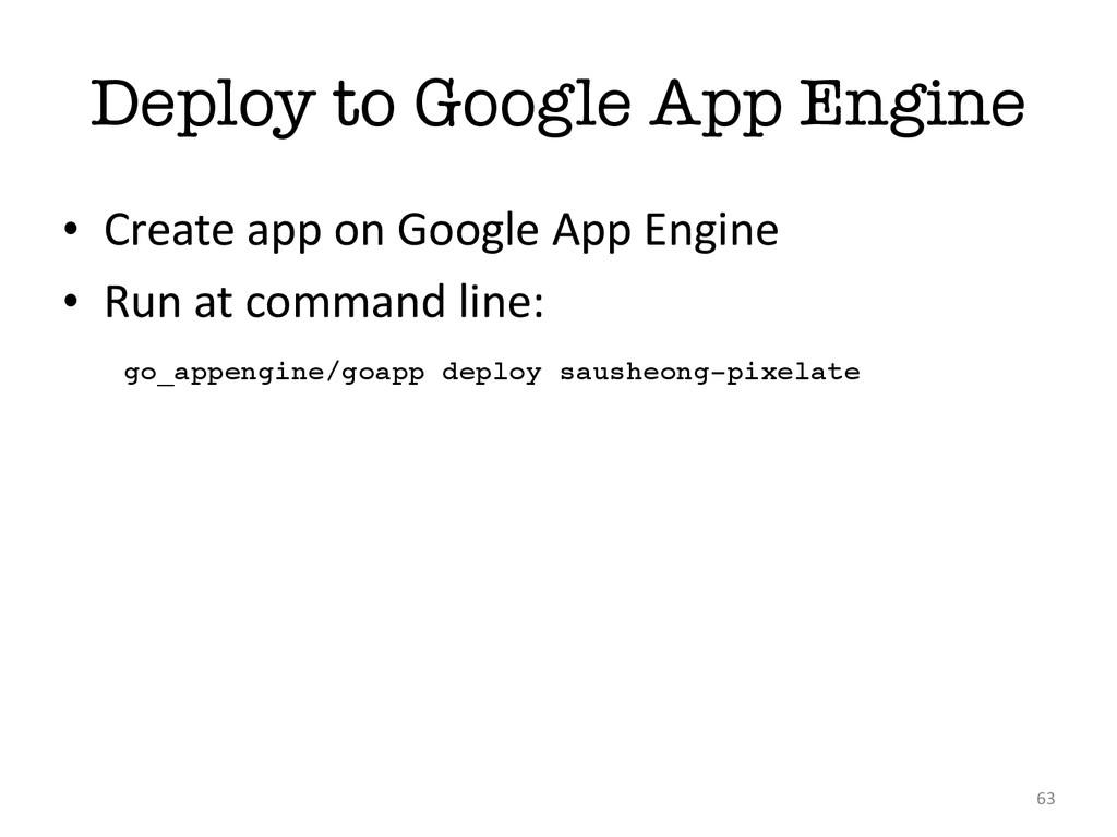 Deploy to Google App Engine • Create app ...