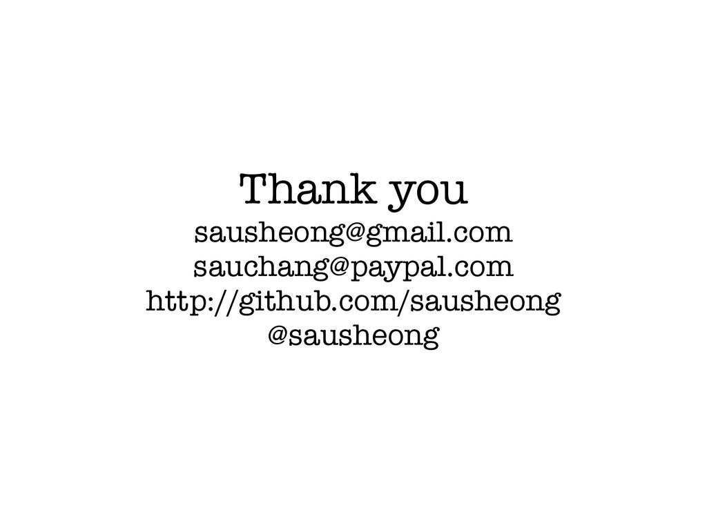 Thank you sausheong@gmail.com sauchang@paypal.c...