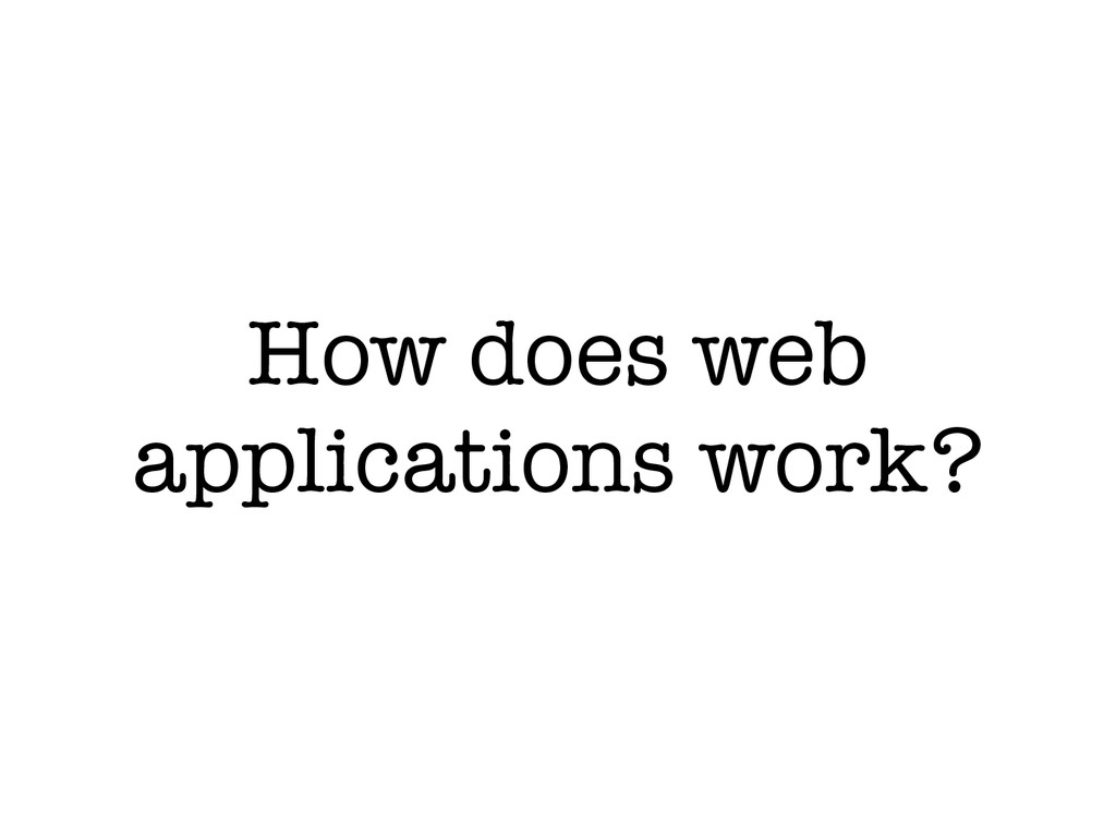How does web applications work?