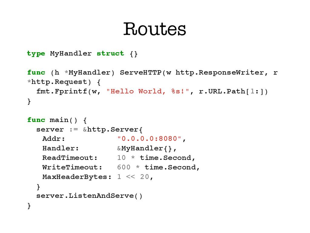 Routes type MyHandler struct {}! ! func (h *MyH...
