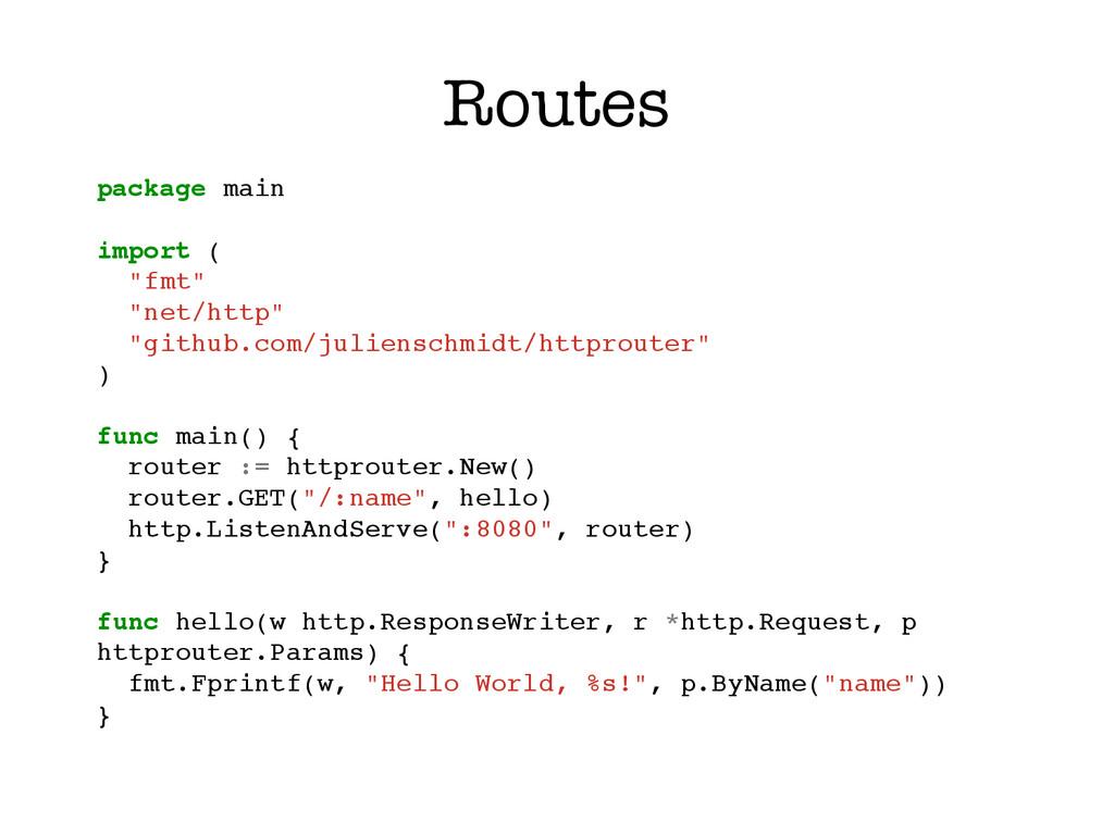 "Routes package main! ! import (! ""fmt""! ""net/ht..."