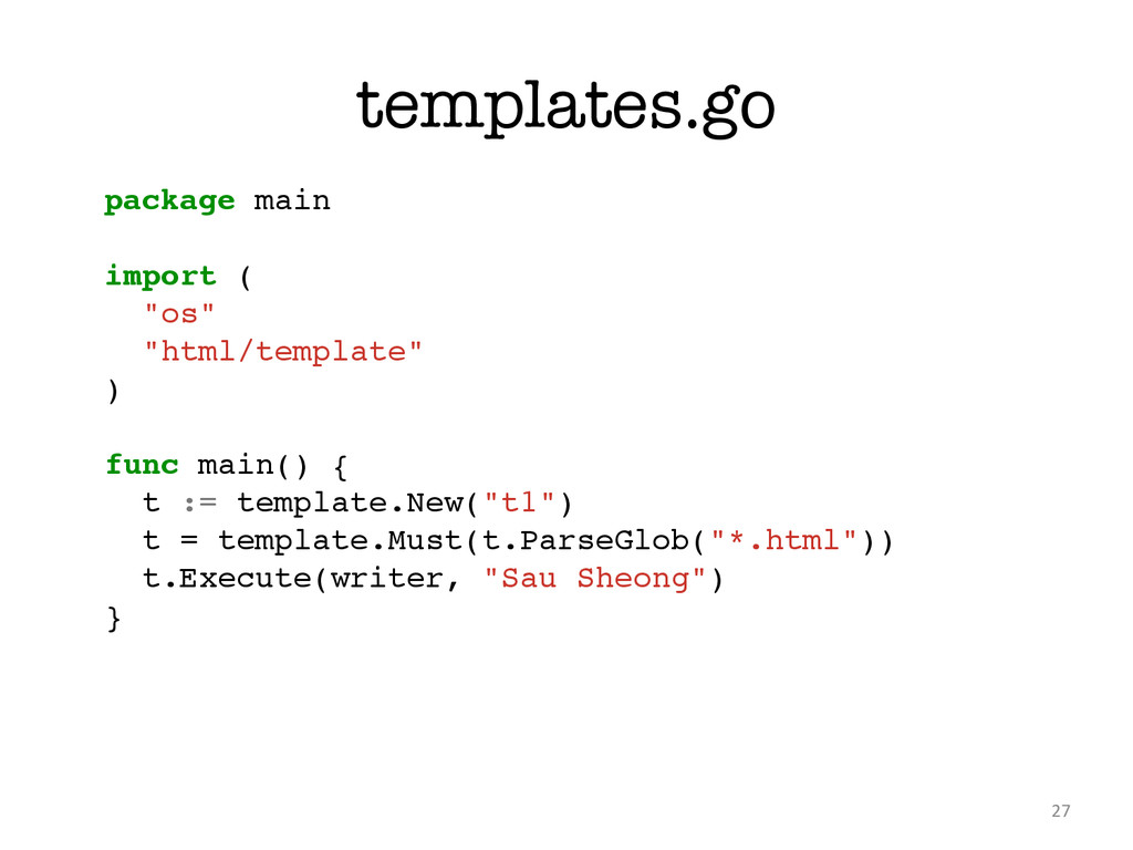 """templates.go 27 package main! ! import (! """"os""""!..."""