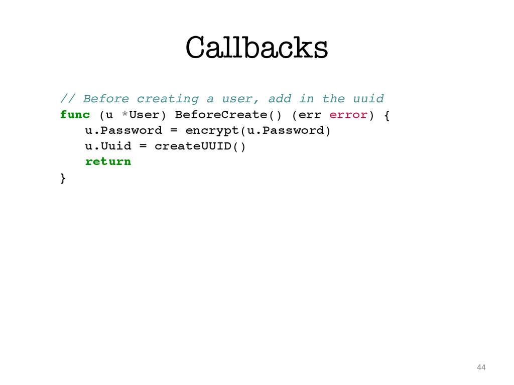 Callbacks 44 // Before creating a user, add in ...