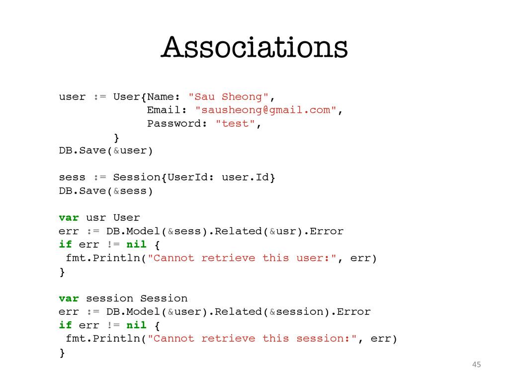 "Associations 45 user := User{Name: ""Sau Sheong""..."