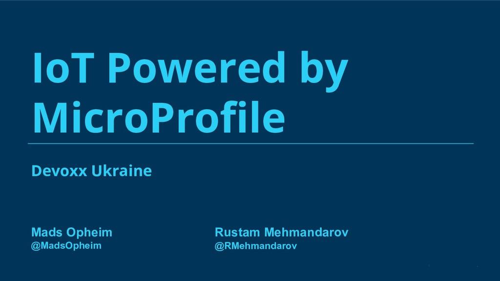 Devoxx Ukraine IoT Powered by MicroProfile Rust...