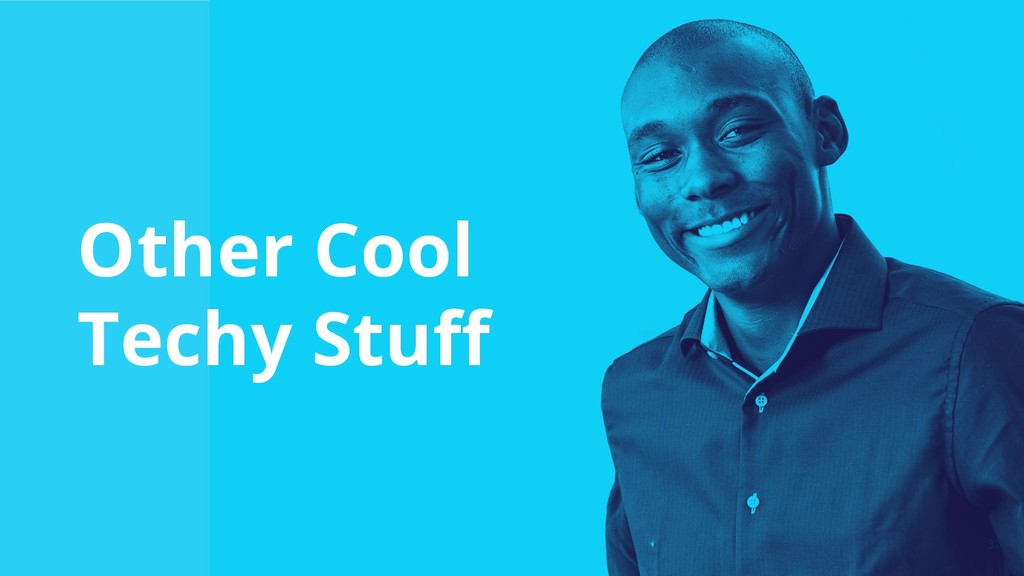 32 Other Cool Techy Stuff